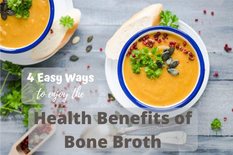 4 Easy Ways to enjoy the Health Benefits of Bone Broth